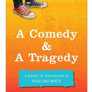 Book Review – A Comedy & a Tragedy: A Memoir of Learning How to Read and Write by Travis Hugh Culley