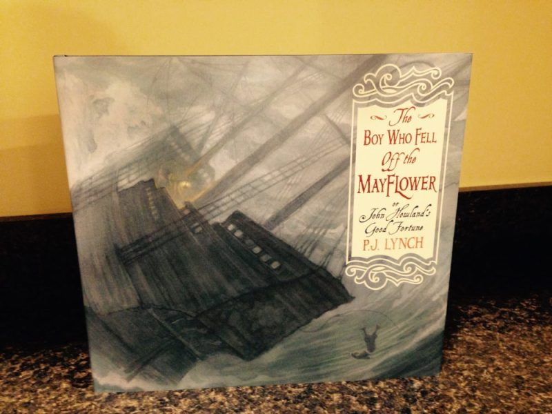 The Boy Who Fell Off the Mayflower or John Howland's Good Fortune by P.J. Lynch