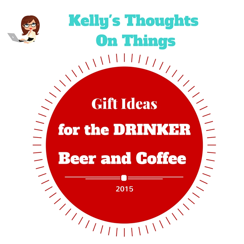Gift Ideas for the DRINKER- Coffee and Beer