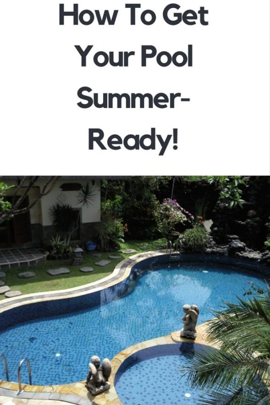 How To Get Your Pool Summer-Ready!