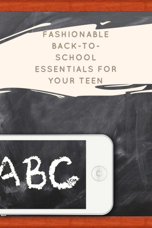 Fashionable Back-To-School Essentials For Your Teen
