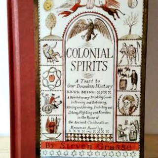 Colonial Spirits – A Toast to Our Drunken History