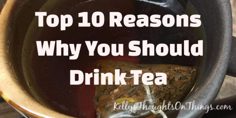 Top 10 Reasons Why You Should Drink Tea