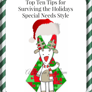 Top Tens Tips to Surviving the Holidays Special Needs Style