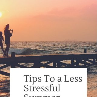 Tips To a Less Stressful Summer Vacation