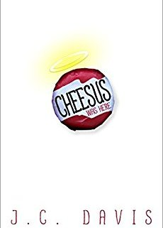 Cheesus Was Here is a Great New Book for Young Adult Readers
