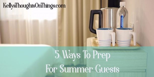5 Ways To Prep For Summer Guests