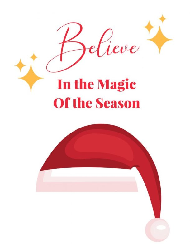 Believe In the Magic Of the Season Printable