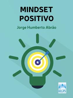 Mindset Positivo A busca pelo sucesso deve se tornar um hábito