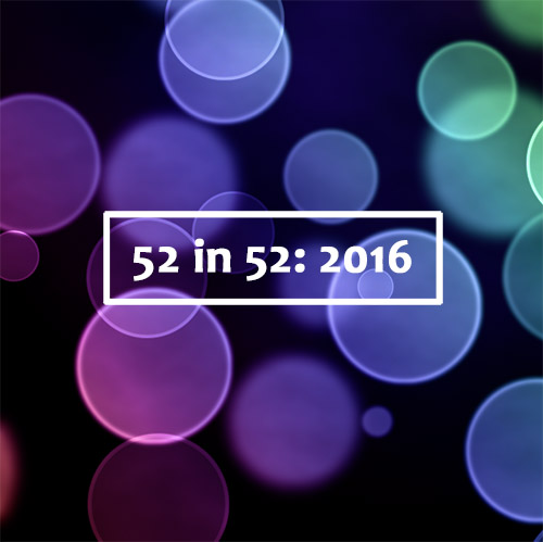 52 in 52 for 2016