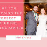 Tips for Choosing the Perfect Wedding Photographer