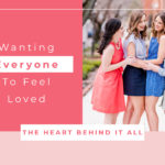 Wanting Everyone to Feel Loved