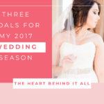 3 Goals for my 2017 Wedding Season