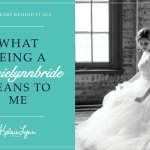 What being a #kelsielynnbride means to me
