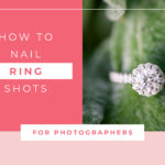 How to Nail Ring Shots