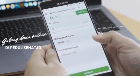 Yuk Bantu Saudara Kita yang Membutuhkan dengan Galang Dana Online melalui Peduli Sehat