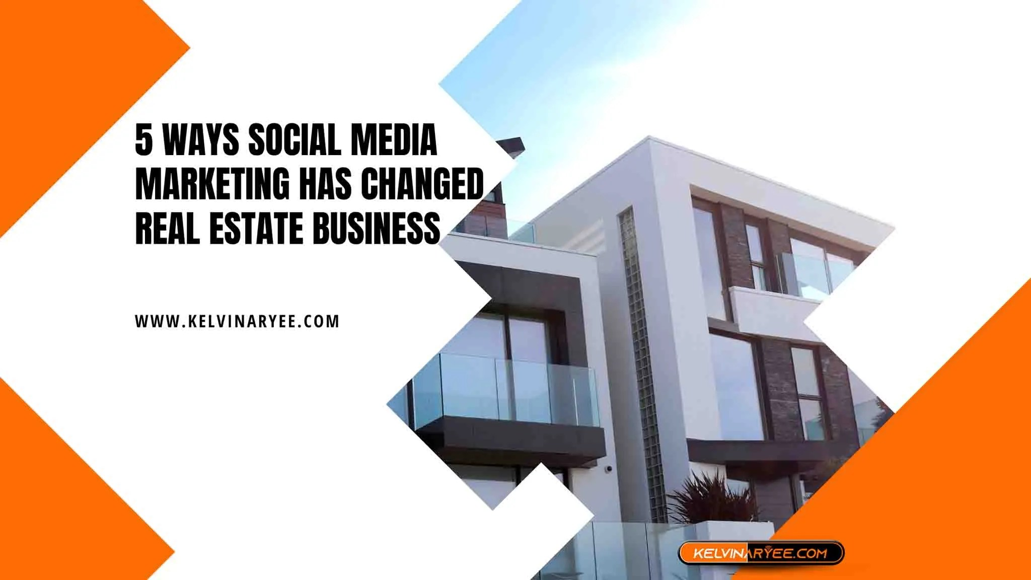 You are currently viewing 5 Ways Social Media Marketing Has Changed Real Estate Business