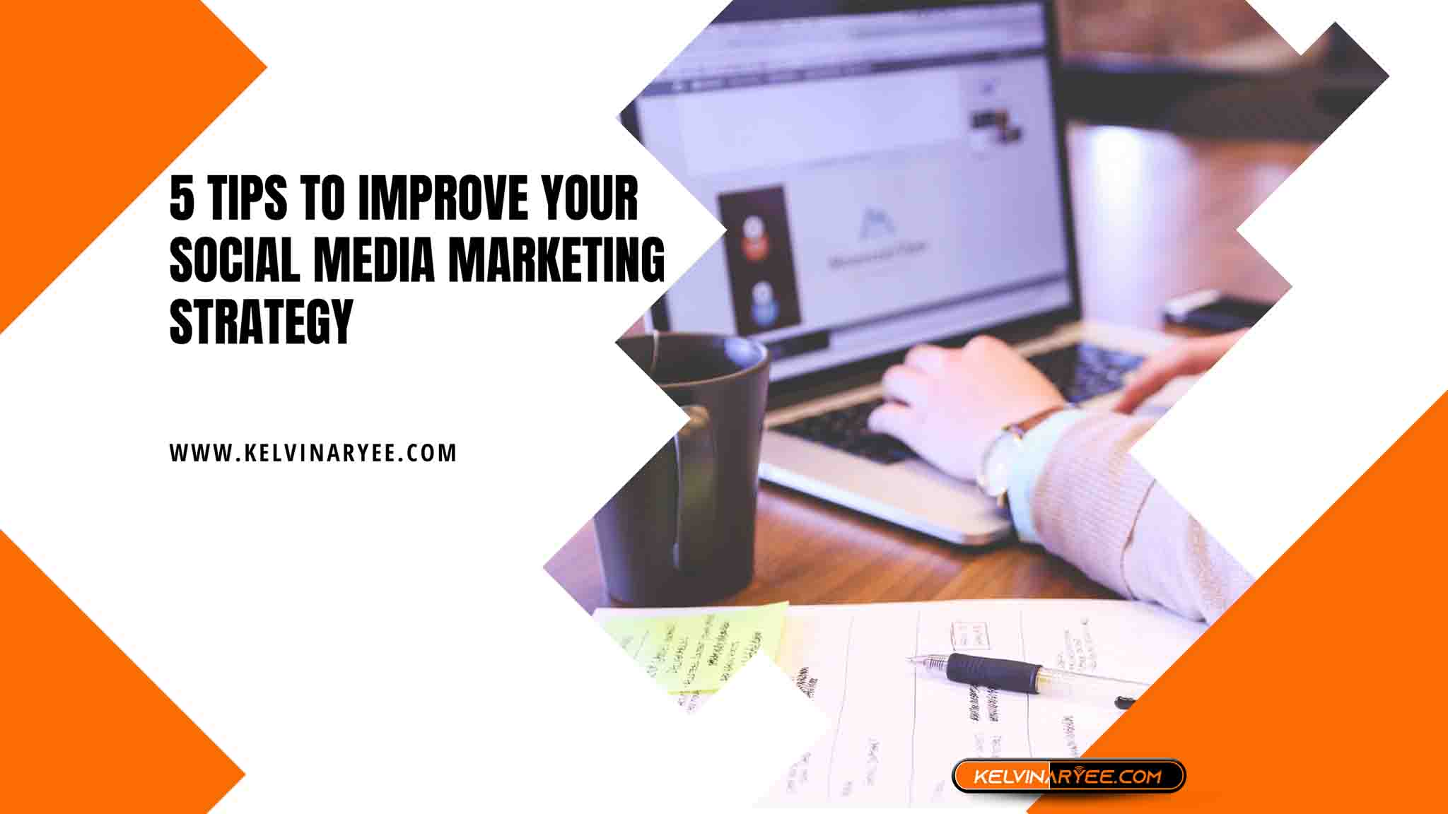 You are currently viewing 5 Tips to Improve Your Social Media Marketing Strategy