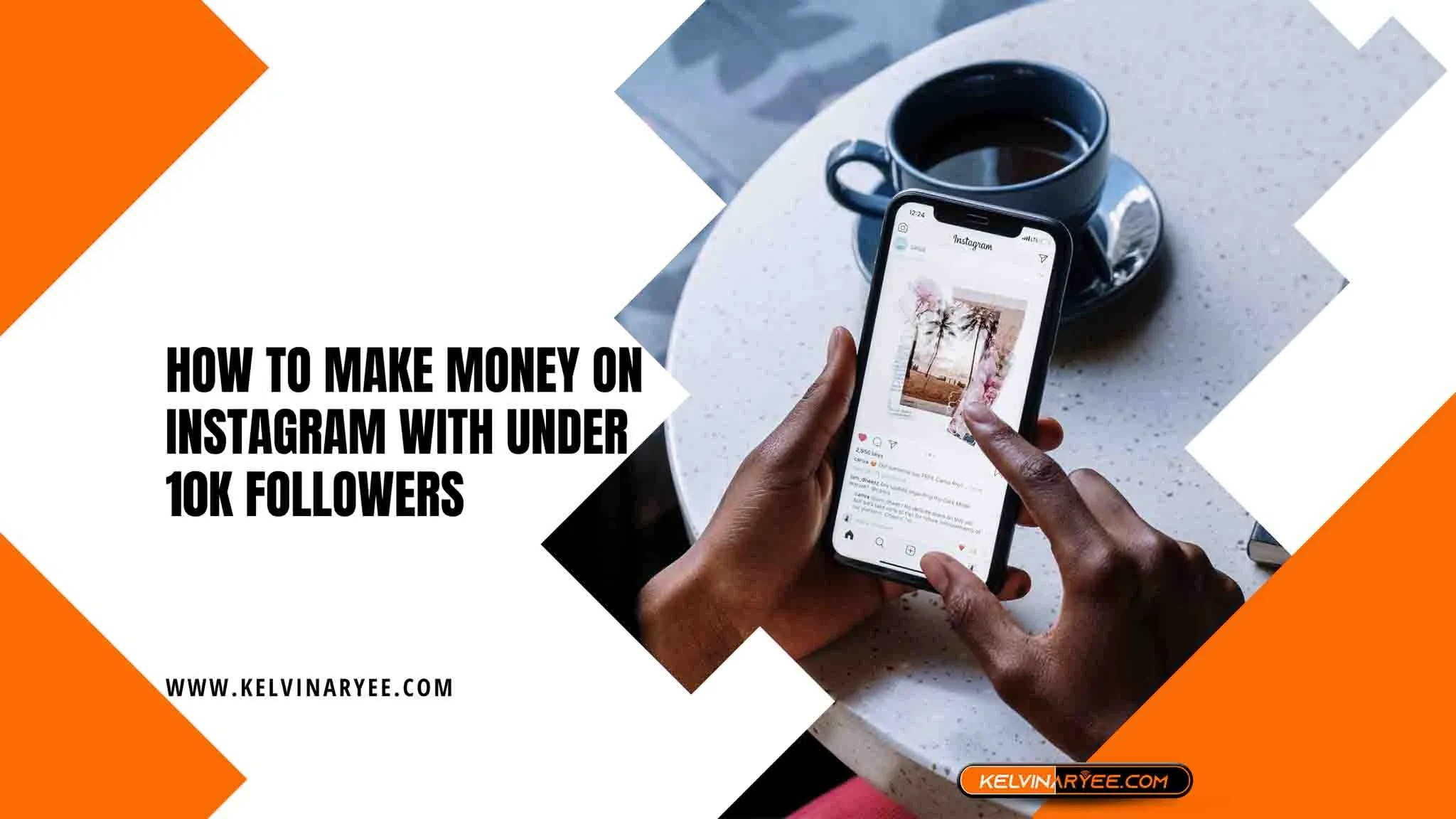You are currently viewing How to Make Money on Instagram With Under 10k Followers