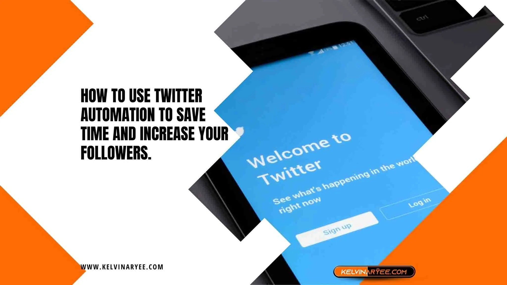 You are currently viewing How to Use Twitter Automation to Save Time and Increase Your Followers.