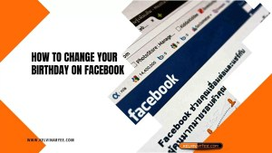 Read more about the article How To Change Your Birthday On Facebook