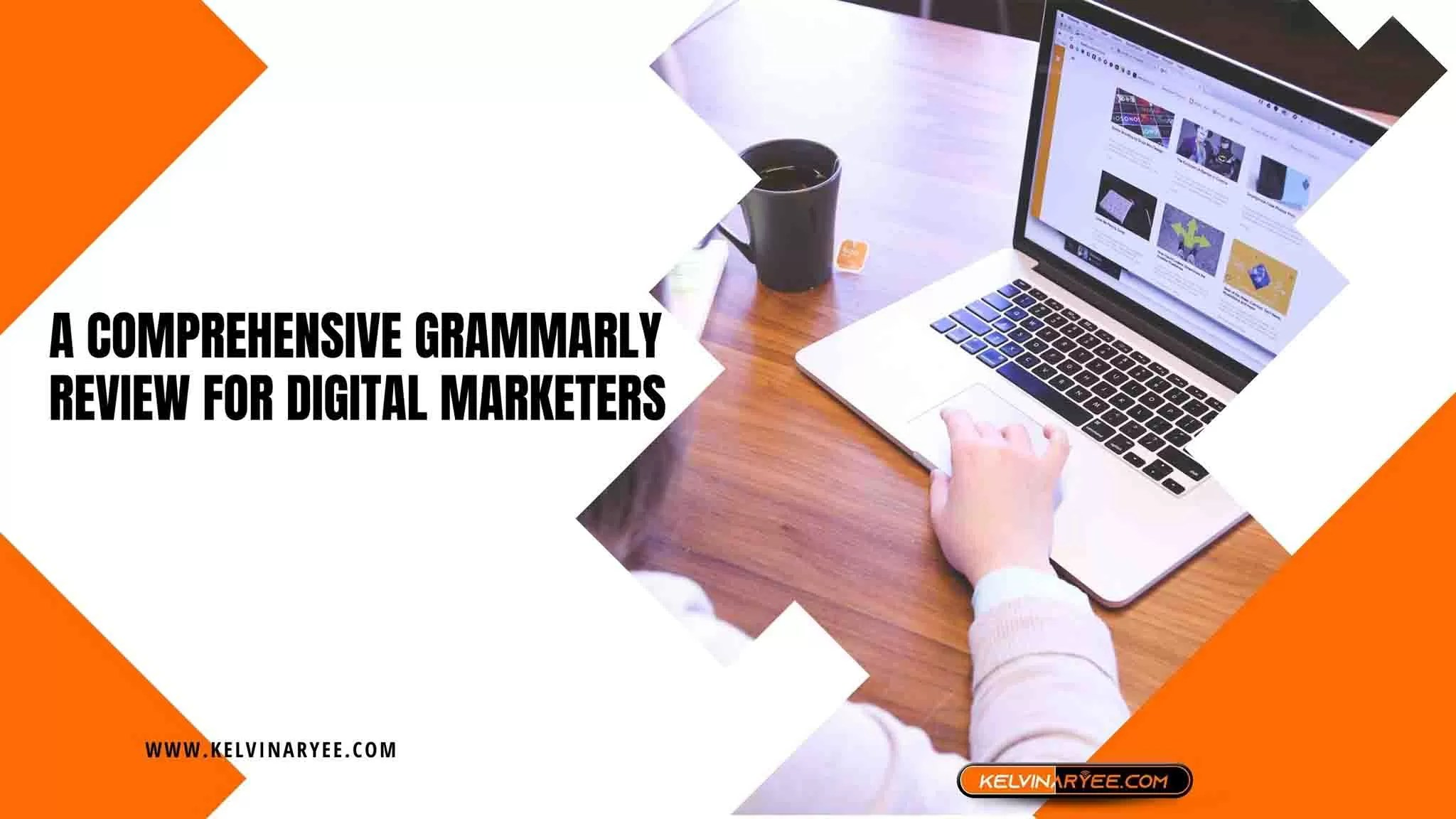 A Comprehensive Grammarly Review for Digital Marketers