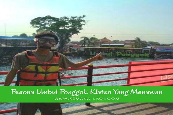 Pesona Umbul Ponggok Klaten Yang Menawan
