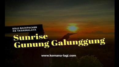 Solo Backpacker Ke Tasikmalaya