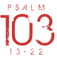 Psalm103-13-22