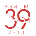 Psalm39-7-13