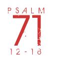 Psalm71-12-18