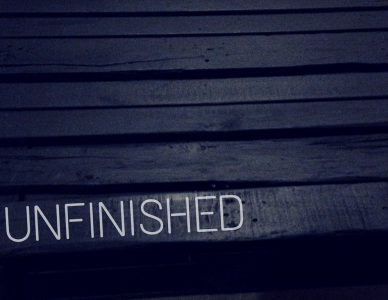 Loving the Unfinished