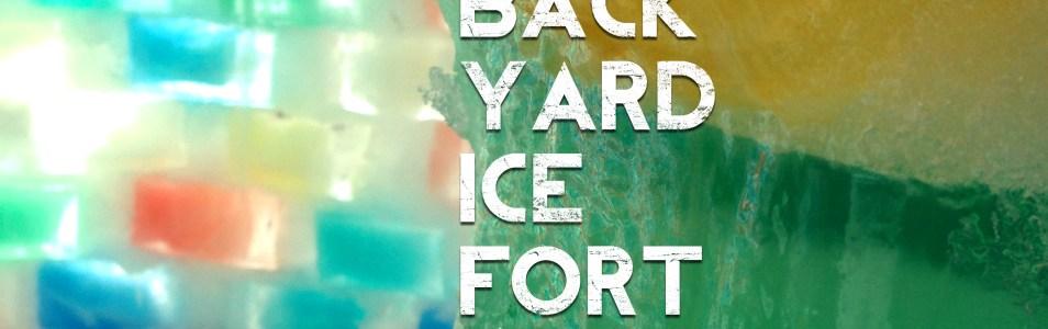 Backyard IceFort