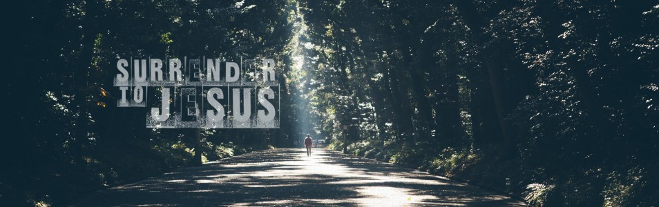 Surrender to Jesus