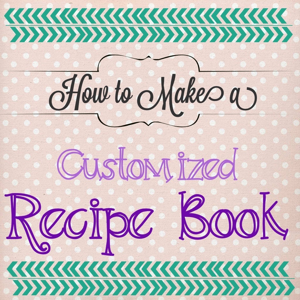 How to Make a Customized Recipe Book
