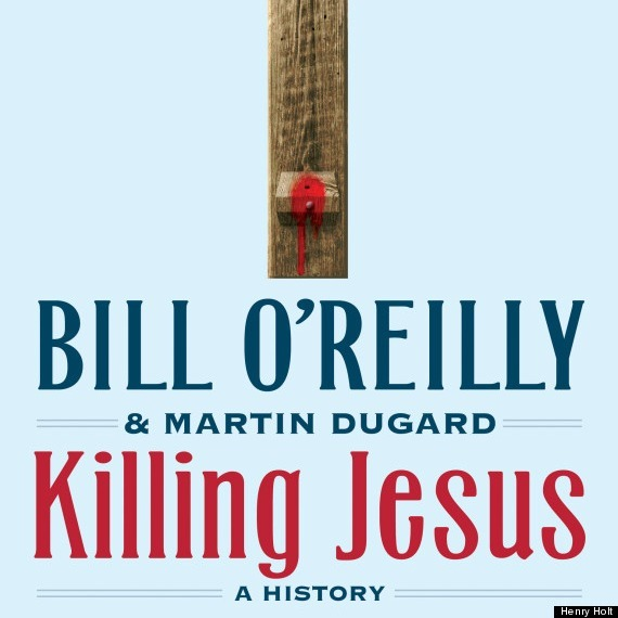 Killing Jesus: A History // Book Review
