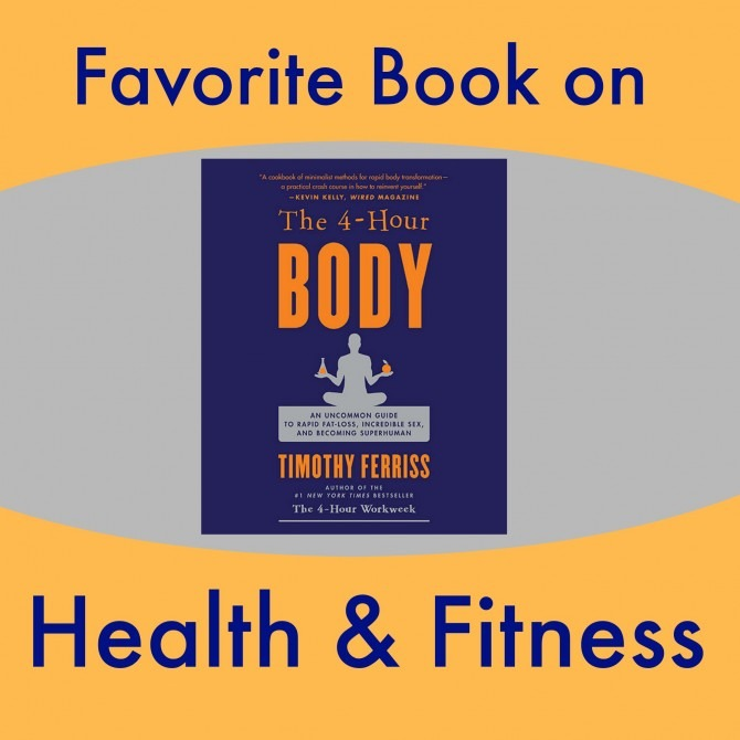 Favorite Book on Health and Fitness 4-Hour Body