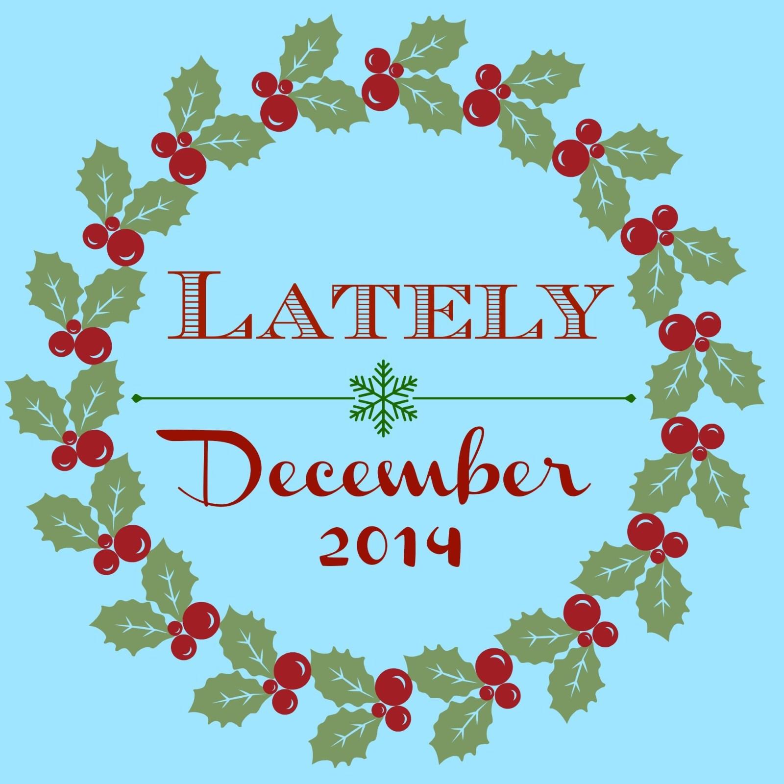 Lately // December 2014