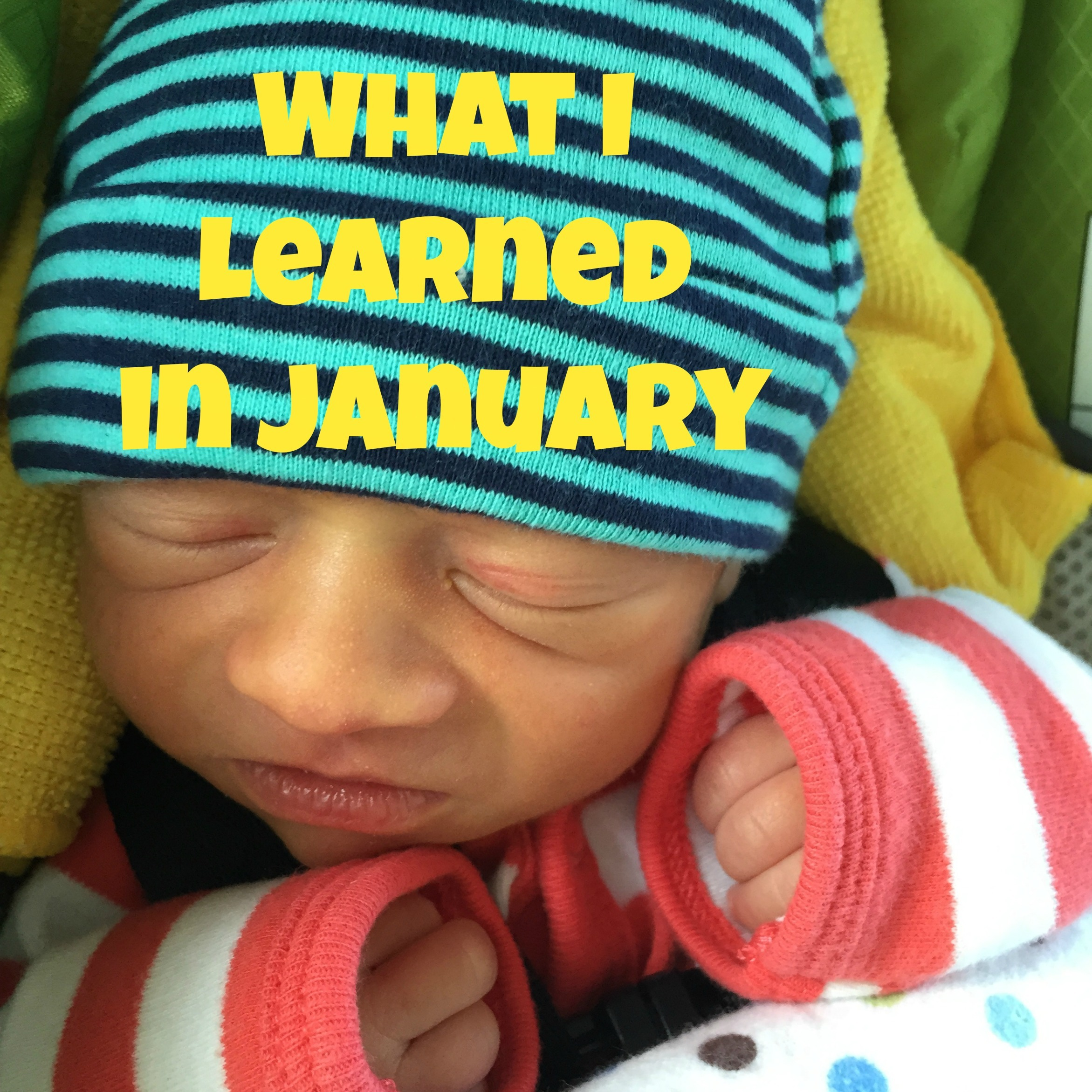 What I Learned in January: New Mom Edition