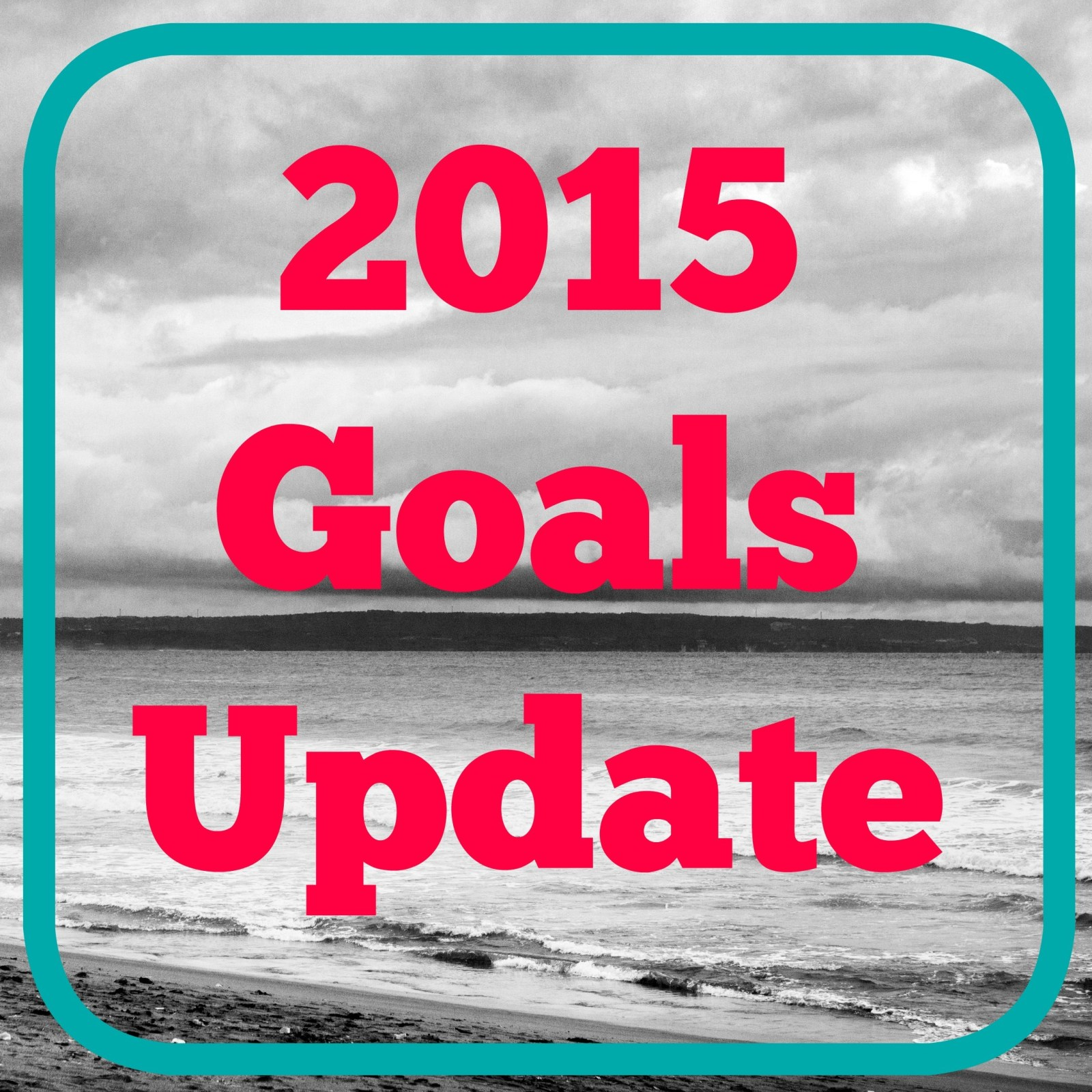 Goals and Resolutions for 2015: A Mid-Year Update