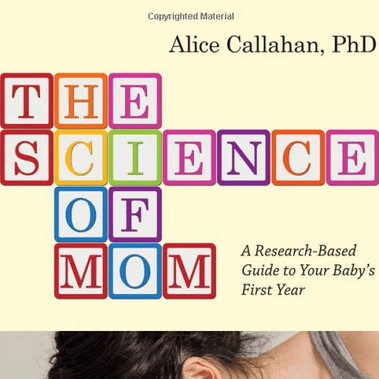 The Science of Mom: A Research-Based Guide to Your Baby's First Year // Book Review