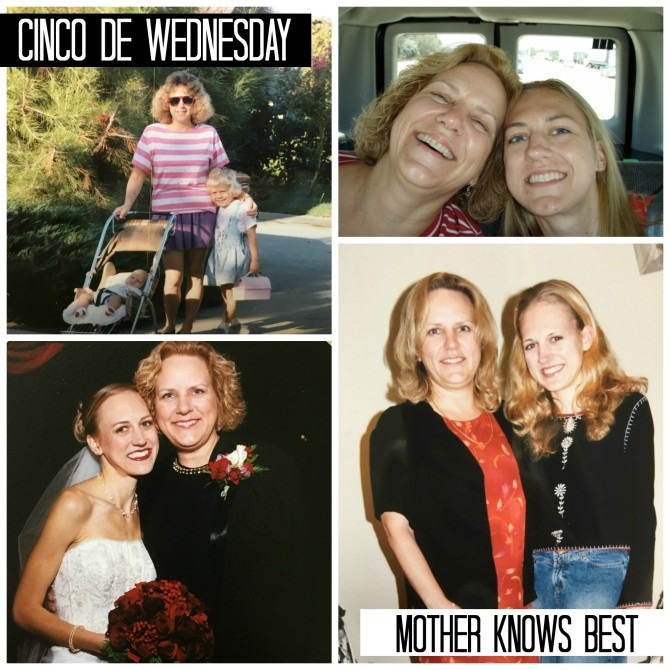 Cinco de Wednesday Mother Knows Best
