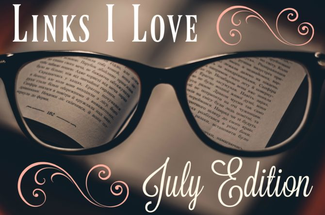Links I Love July Edition