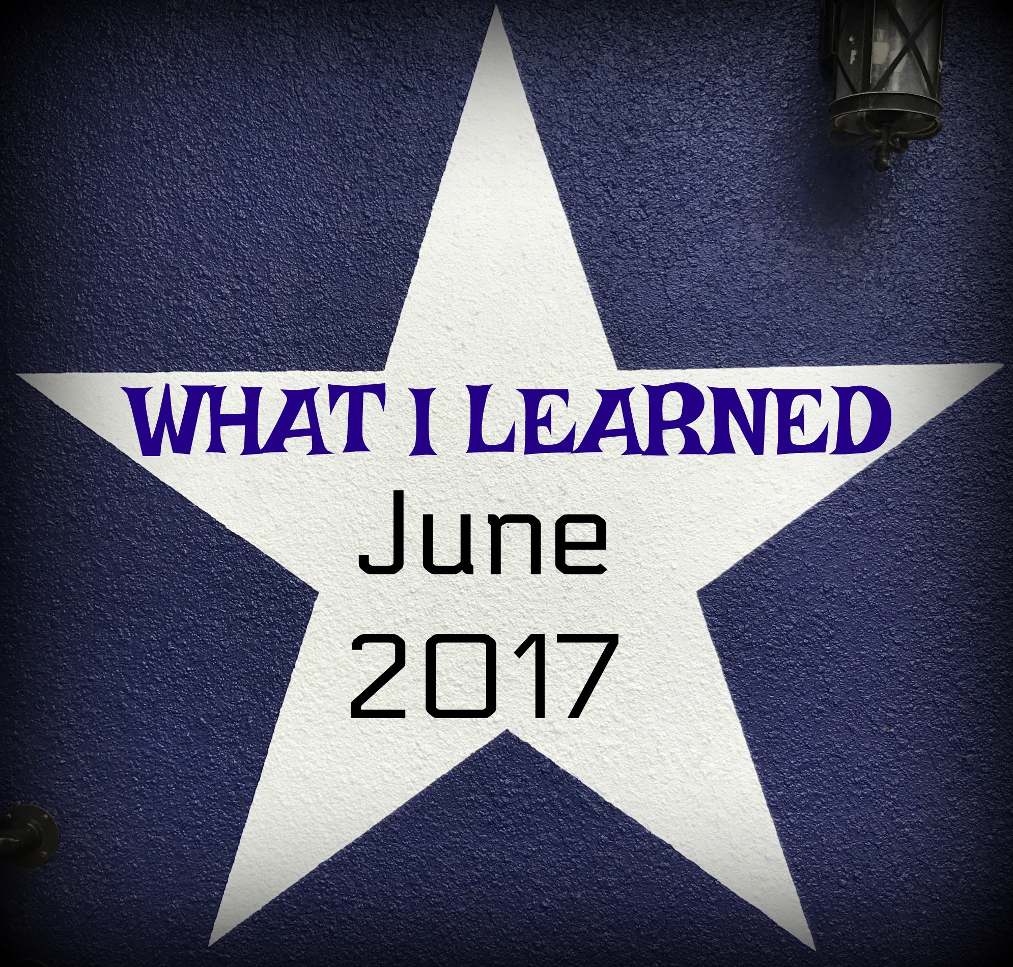 Fifteen Things I Learned in June {2017}
