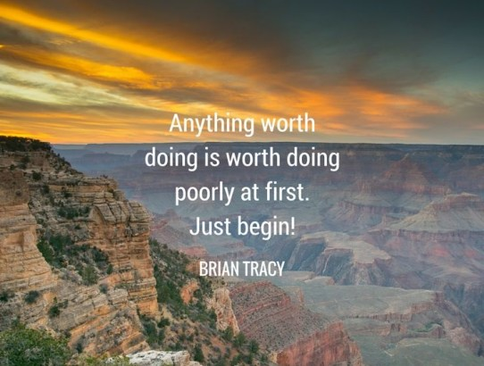 Motivation Monday 4 - Anything Worth Doing is Worth Doing Poorly At First