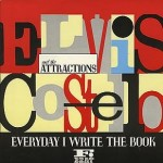 Elvis Costello & The Attractions - Everyday I Write The Book