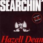 Hazell Dean - Searchin'