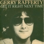Gerry Rafferty - Get It Right Next Time