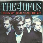 The 4 Of Us - Drag My Bad Name Down