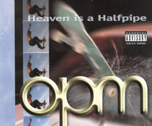 OPM - Heaven Is A Halfpipe